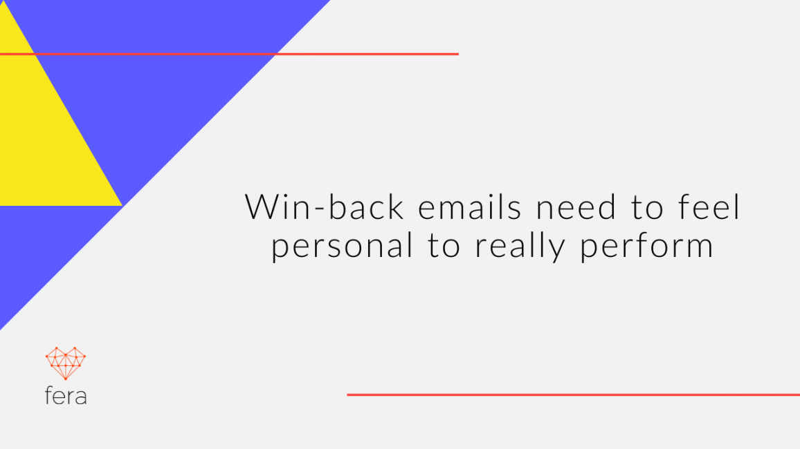 Win-back emails need to feel personal to really perform