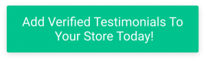 Add Verified Testimonials To Your Store Today!